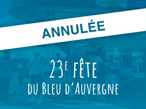 Annulation de la 23<sup>e</sup> Fête du Bleu d'Auvergne à Riom-ès-Montagnes