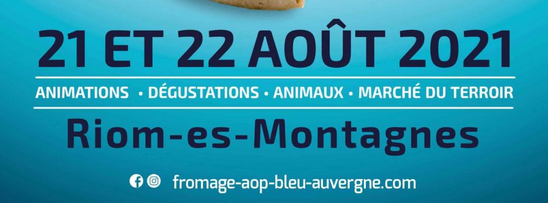Fêtons le Bleu d'Auvergne à Riom-Es-Montagnes !